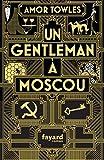 gentleman à Moscou (Un) : roman   Towles, Amor (1964-....). Auteur