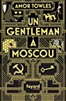 Un gentleman à Moscou par Towles