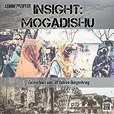 Insight: Mogadishu DE: Gezeichnet von 30 Jahren Bürgerkrieg