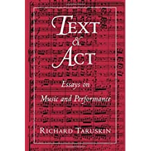 Text and Act: Essays on Music and Performance by Richard Taruskin (1995-09-07)