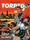 Torpedo, Tome 9 - Debout, les morts
