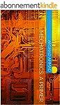 Mechatronics: A Primer (Understanding...