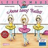 LESEMAUS, Band 103: Anna tanzt Ballett von Heidrun Hartwig (27. September 2010) Taschenbuch