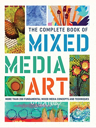 The Complete Book of Mixed Media Art: More than 200 fundamental mixed media concepts and techniques -