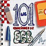 Las 101 canciones de EGB [Explicit]