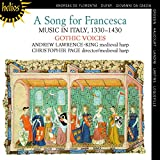 A Song For Francesca Musique Italienne 1330-1430