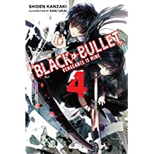 Black Bullet, Vol. 4 (light novel): Vengeance Is Mine (English Edition)