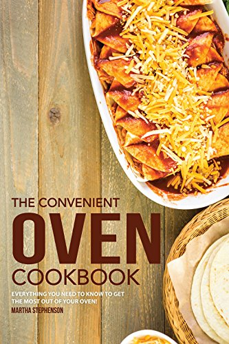 Cast Creuset Le Iron Oven Dutch (The Convenient Oven Cookbook: Everything You Need to Know to Get the Most out of Your Oven! (English Edition))