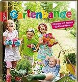 Gartenbande: Gärtnern und Basteln für kleine Hände