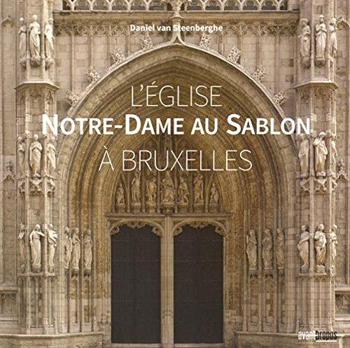 L'église Notre-Dame-au Sablon à Bruxelles par Daniel van Steenberghe