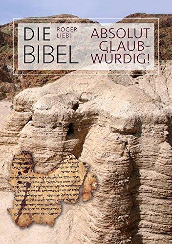 Die Bibel – absolut glaubwürdig! von Karl-Heinz Vanheiden