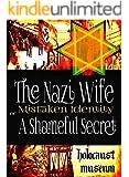 The Nazi Wife: Mistaken Identity or A Shameful Secret