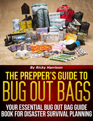 The Prepper's Guide To: Bug Out Bags - Your Essential Bug Out Bag Guide Book For Disaster Survival Planning (English Edition)