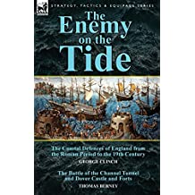 The Enemy on the Tide-The Coastal Defences of England from the Roman Period to the 19th Century (English Edition)