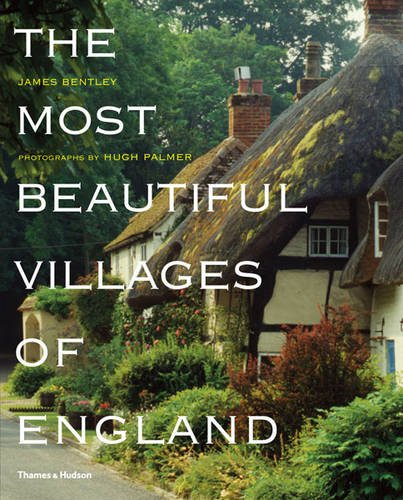 The Most Beautiful Villages of England par James Bentley, Hugh Palmer