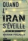 Quand l'Iran s'éveille par Pirzadeh