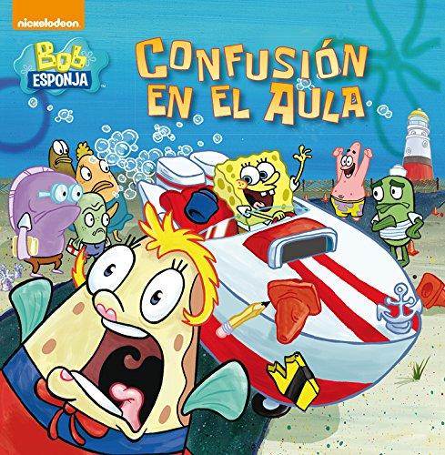 Confusión en el aula (Bob Esponja. Primeras lecturas) por Nickelodeon Nickelodeon