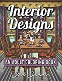 Interior Designs: An Adult Coloring Book with Beautifully Decorated Houses, Inspirati...