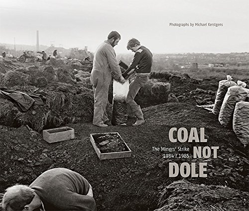 coal-not-dole-the-miners-strike-1984-1985