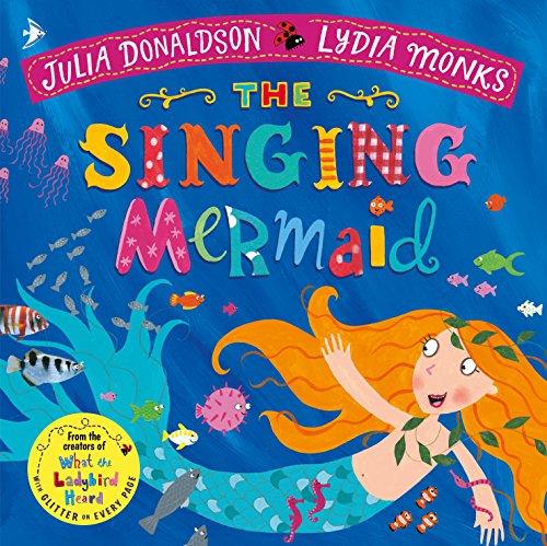 The Singing Mermaid (Julia Donaldson/Lydia Monks) par Julia Donaldson
