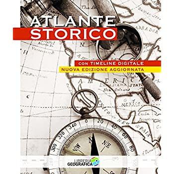 Atlante Storico. Con Timeline Digitale. Ediz. A Colori