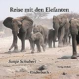 Reise mit den Elefanten - ein Bilderbuch für Groß und Klein