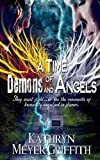 A Time of Demons and Angels: Volume 1 (Before the End)