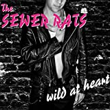 the Sewer Rats: Wild at Heart (Audio CD)