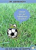 Warum hat der Fußballrasen Streifen?: 50 Fragen - 50 Antworten - Für Kinder und Erwachsene, die heimlich mitlesen ;) (Lies dich schlau mit QUAPPIZ 1)