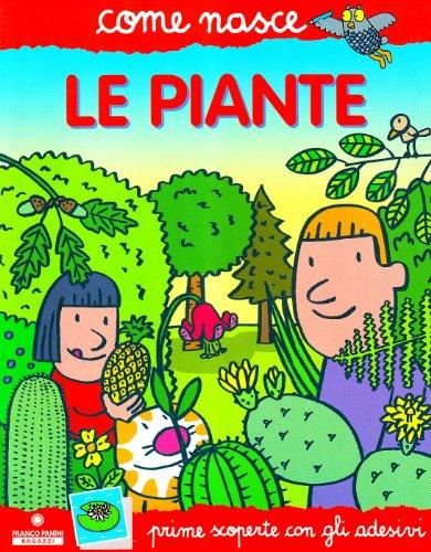 Le piante. Con adesivi. Ediz. illustrata