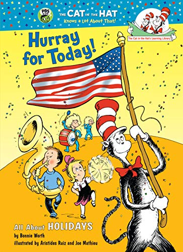 Hurray for Today!: All About Holidays (Cat in the Hat's Learning Library) (English Edition)
