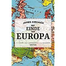 Het einde van Europa: Dictators, demagogen en de komst van duistere tijden