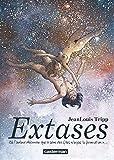 Extases, Tome 1 : Où l'auteur découvre que le sexe des filles n'a pas la forme d'un x...