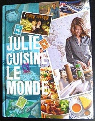 Julie cuisine le monde de Julie Andrieu ( 2012 )