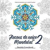 Flocons de neige Mandalas 2: Des motifs colorés non seulement pour la saison froide