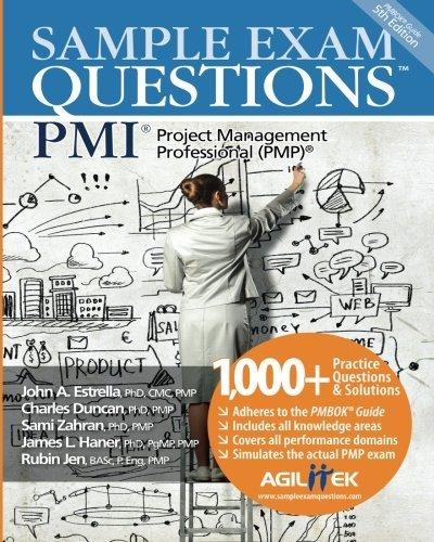 Sample Exam Questions: PMI Project Management Professional (PMP) by John A Estrella (2014-01-01) par John A Estrella;Charles Duncan;Sami Zahran;James L Haner;Rubin Jen