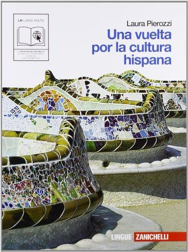 Una vuelta por la cultura hispana. Per le Scuole superiori. Con espansione online