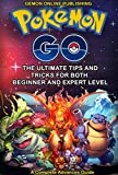 Pokémon Go: The Never Known Ultimate Strategy Guide: Advance Tips for both beginner and expert Player: Secrets,Tips, Tricks, Hints for Master Pokemon Android ... Phones, Tablets & E-Readers , Android)