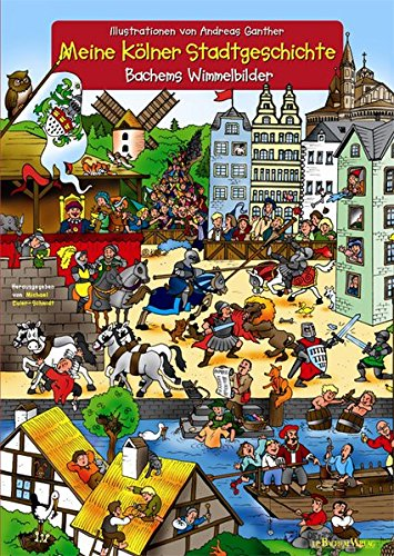 Meine Kölner Stadtgeschichte: Bachems Wimmelbilder