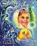 Megan The Snow Maiden: A Christmas Story: Volume 3 (Tales of My Childhood)