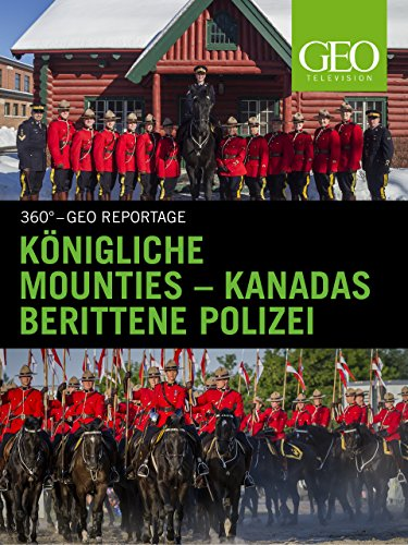 Königliche Mounties - Kanadas berittene Polizei