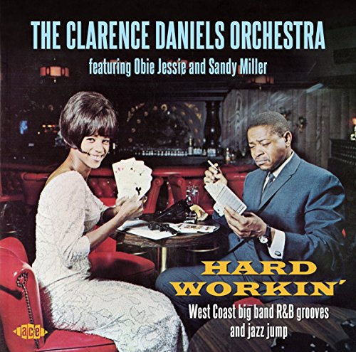 Image of Hard Workin' ~ West Coast Big Band R&B Grooves and Jazz Jump