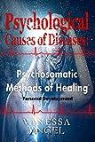 Psychological Causes of Diseases: Psychosomatic Methods of Healing (Personal Development Book): Healthy Living, Mental Health, Social Psychology, Feeling Good, Self Esteem