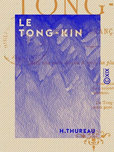 Le Tong-Kin - Colonie française (French Edition) eBook: H. Thureau ...
