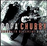 Brooklyn basement blues |  Popa Chubby