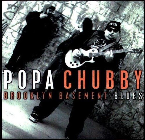 Popa Chubby: Brooklyn Basement Blues (Audio CD)