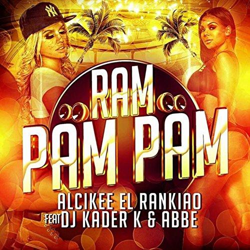 Ram pam pam (feat. DJ Kader K, Abbe) [Extended Mix]
