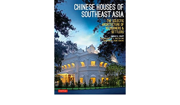 chinese houses of southeast asia gungwu wang knapp ronald g ong a chester