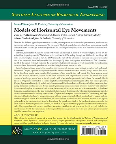 Models of Horizontal Eye Movements: Part 4,A MultiscaleNeuron and Muscle Fiber-Based Linear Saccade Model (Synthesis Lectures on Biomedical Engineering)
