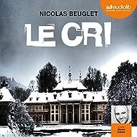 Le cri par Nicolas Beuglet